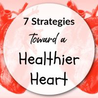 7 Strategies Toward a Healthier Heart