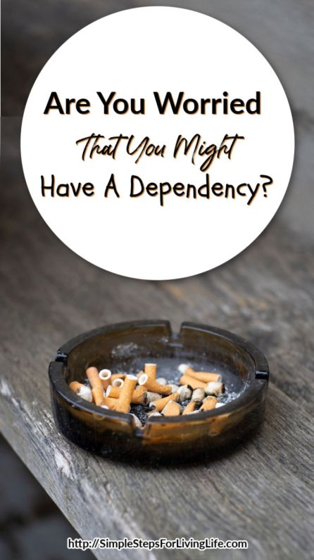 Are you worried that you might have a dependency