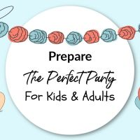 Prepare The Perfect Party For Kids & Adults