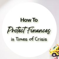 How To Protect Finances in Times of Crisis