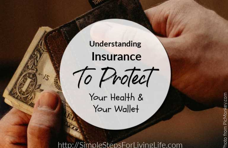 Understanding Insurance To Protect Your Health & Your Wallet