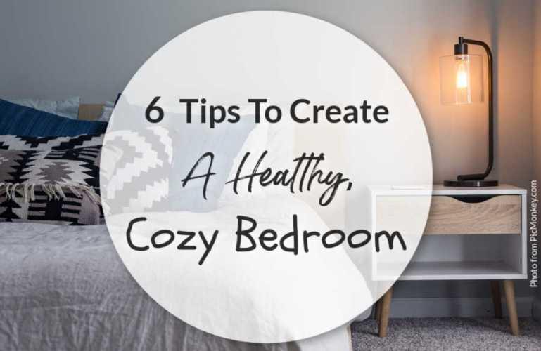 6 Tips To Create A Healthy Cozy Bedroom