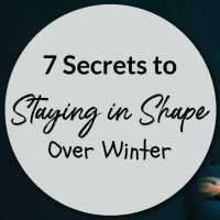 7 Secrets to Staying in Shape Over Winter