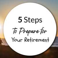 5 Steps to Prepare for Your Retirement Right Now
