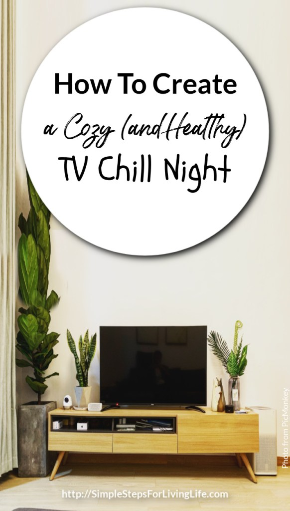 how to create a cozy and healthy tv chill night