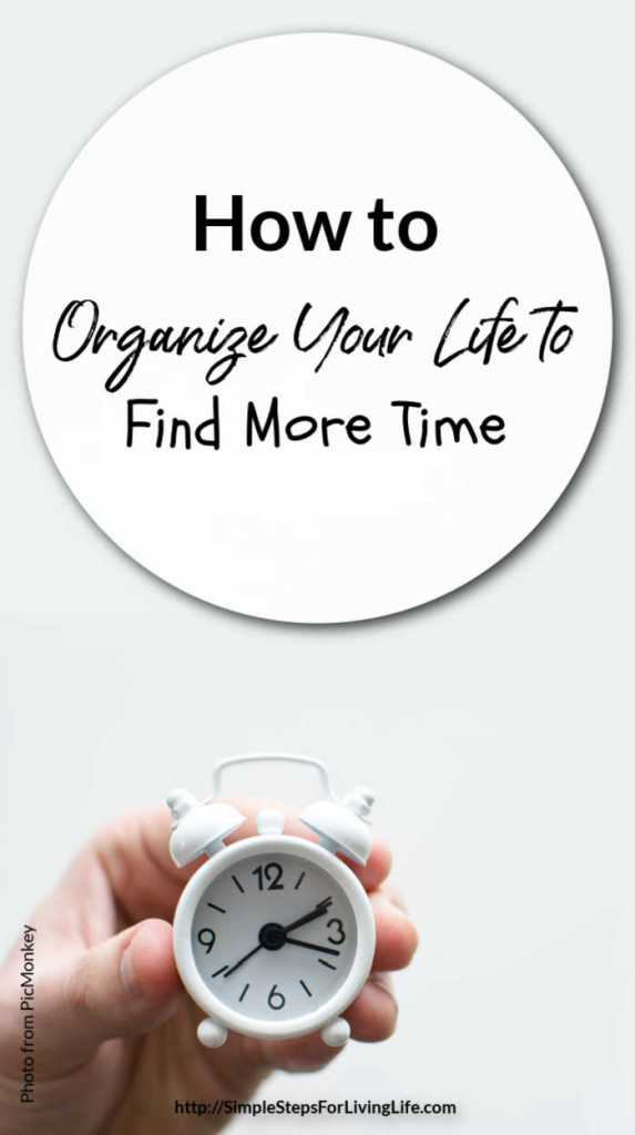 how to organize your life to find more time