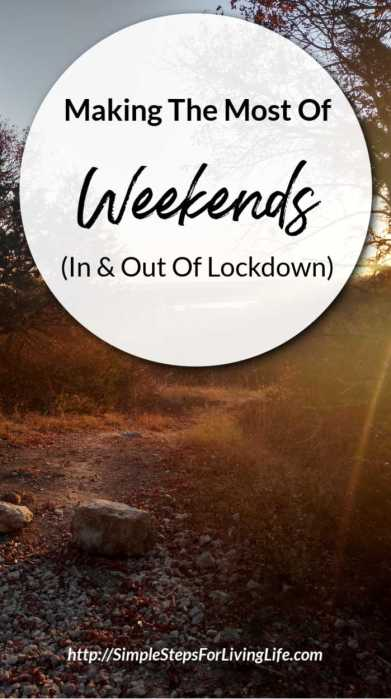 make the most of your weekends