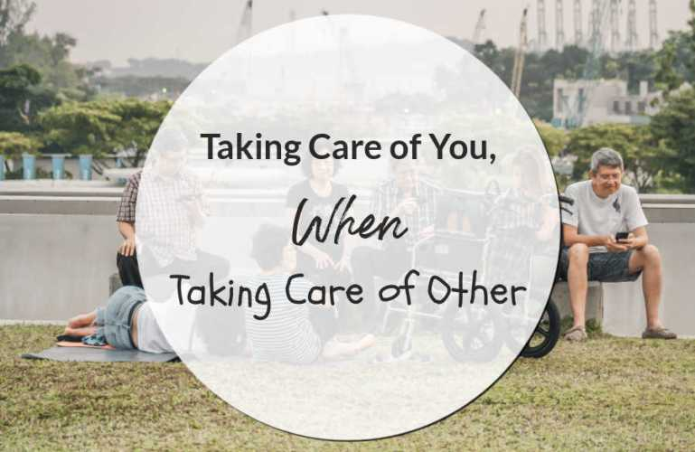 Taking Care of You, When Taking Care of Others