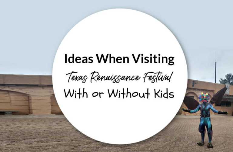 Ideas When Visiting Texas Renaissance Festival With or Without Kids