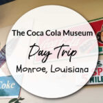 The Coca Cola Museum Day Trip to Monroe, Louisiana