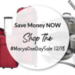 Save Money NOW – Shop the #MacysOneDaySale 12/18