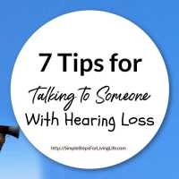 7 Tips for Talking to Someone With Hearing Loss