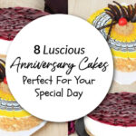 8 Luscious Anniversary Cakes Perfect For Your Special Day