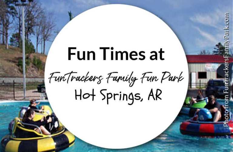 Fun Times at FunTrackers Family Fun Park Hot Springs, Arkansas