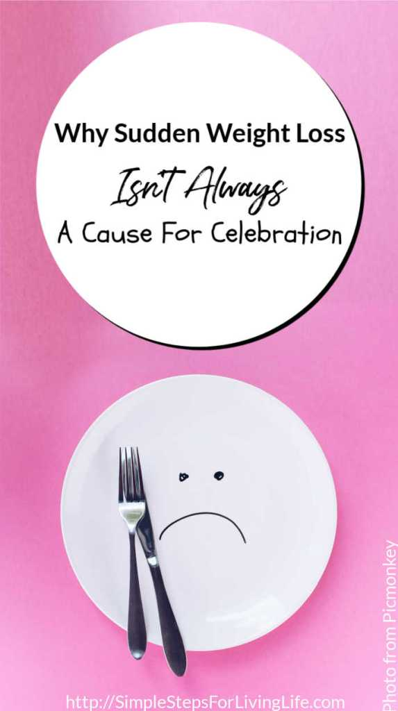 why sudden weight loss is not always a cause for celebration