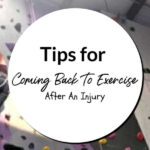 Coming Back To Exercise After An Injury