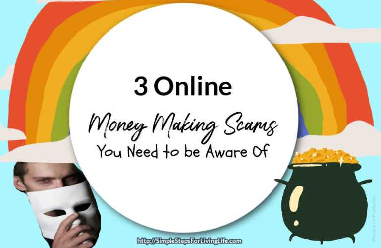 3 Online Money Making Scams You Need to be Aware Of