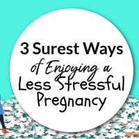 3 Surest Ways of Enjoying Less Stressful Pregnancy
