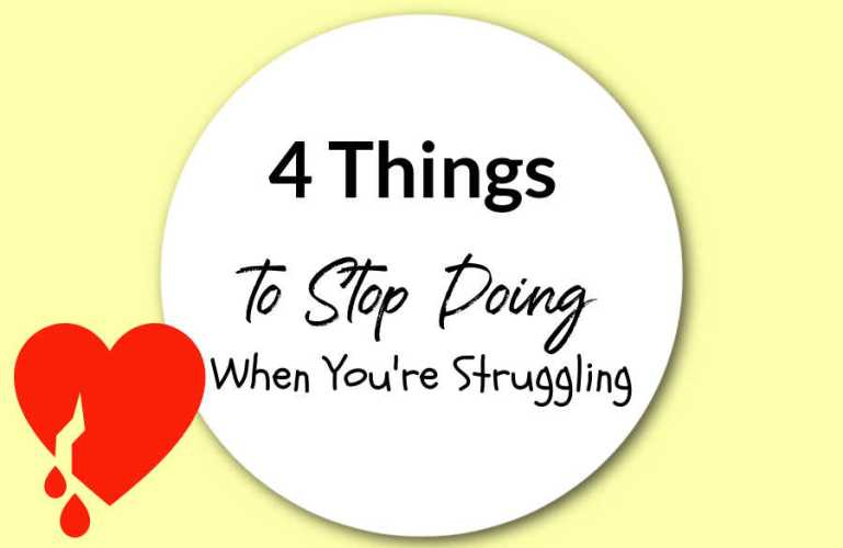 4 Things to Stop Doing When You're Struggling
