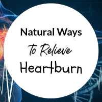 Natural Ways to Relieve Heartburn
