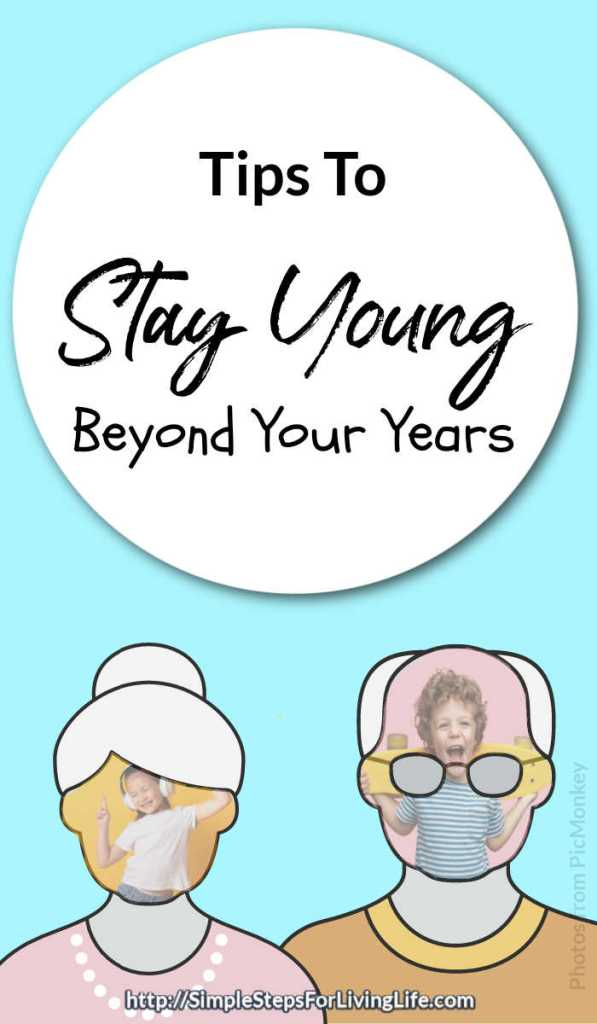 tips to stay young beyond your years