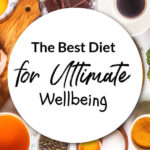 The Best Diet for Ultimate Wellbeing