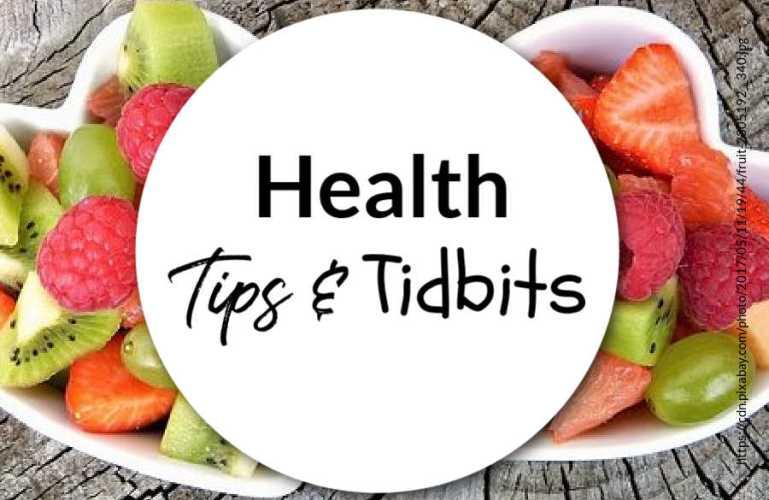 Health Tips & Tidbits