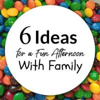 6 Ideas for a Fun Afternoon With Family