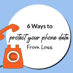 6 Ways to Protect Your Phone Data From Loss