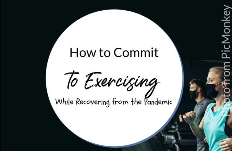 How to Commit to Exercising While Recovering from the Pandemic