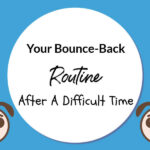 Your Bounce-Back Routine After A Difficult Time