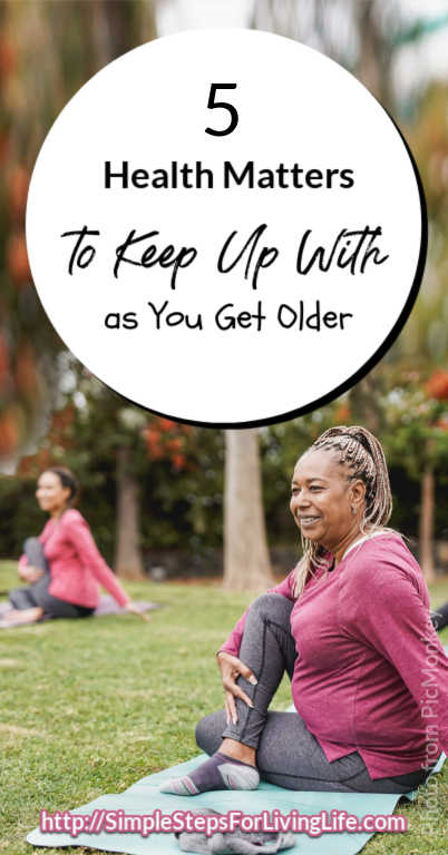 5 health matters to keep up with as you get older pin