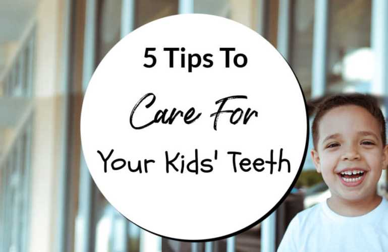 5 Tips To Care For Your Kids' Teeth