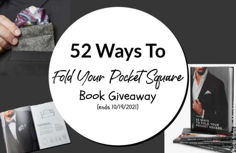52 Ways To Fold Your Pocket Square Book Giveaway (ends 10/19/2021)
