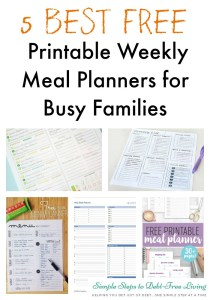 5 BEST Free Printable Meal Planners for Busy Families - simplify your life!