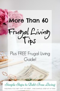 More than 60 frugal living tips to help you save money!