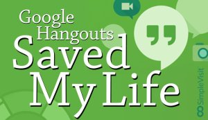 Image that says Google Hangouts Saved My Life