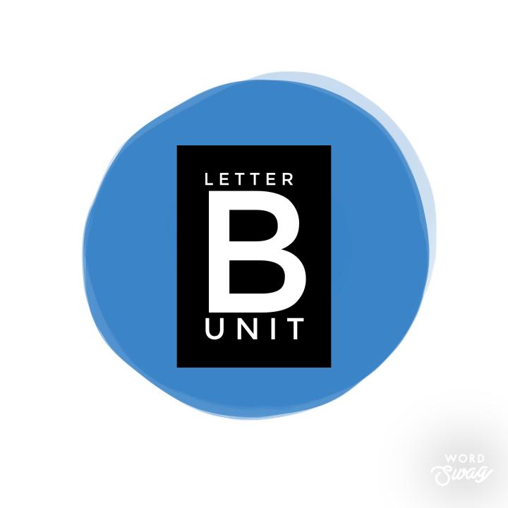 Letter B Unit