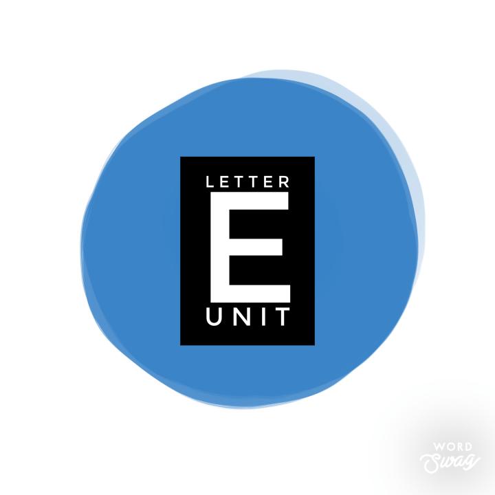 Letter E Unit
