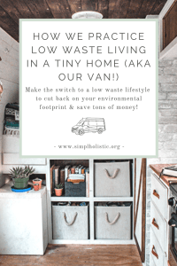 Our WHY behind a low waste van lifestyle