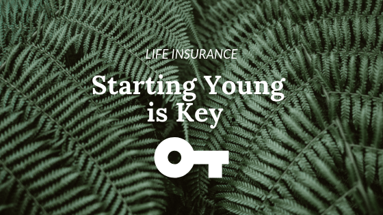 Life Insurance: Starting Young is Key