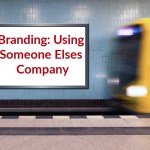 Branding Using Someone Else's Company