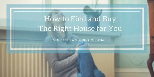 How to Find and Buy The Right House for You