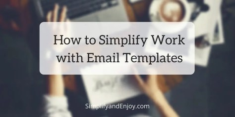 Simplifying Work- email templates