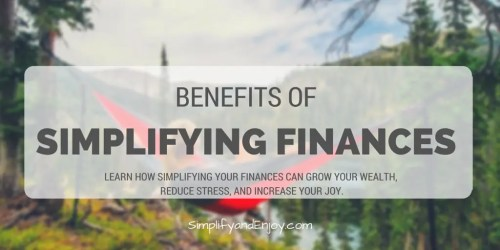 simplifying finances benefits simplify and enjoy