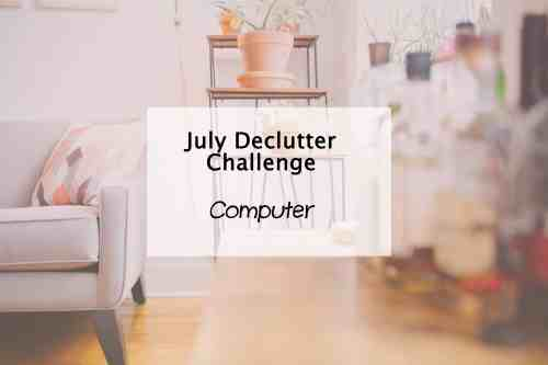 Simplify My life computer declutter tips