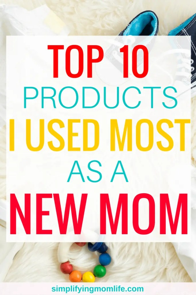 top 10 items i used most as a new mom, new mom tips, new mom advice, first time mom, what you really need
