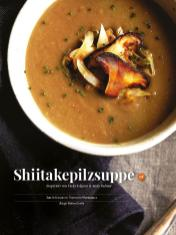 Simply Kreativ Rezepte Shiitakepilzsuppe Simply Kreativ Thermomix Special Winter