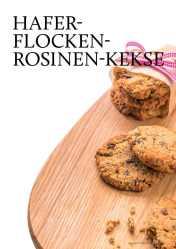 Gesund und fix - Kochen mit dem Thermomix - Haferflocken-Rosinen-Kekse 0218