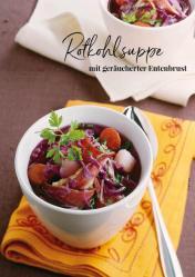 Rezept - Rotkohlsuppe mit geräucherter Entenbrust - Simply Kreativ Extra – Leckere Ideen für den Thermomix® 01/19